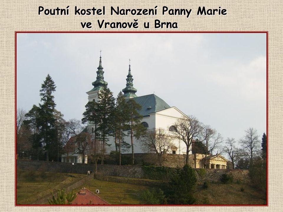 Poutní kostel Narození Panny Marie ve Vranově u Brna ve Vranově u Brna