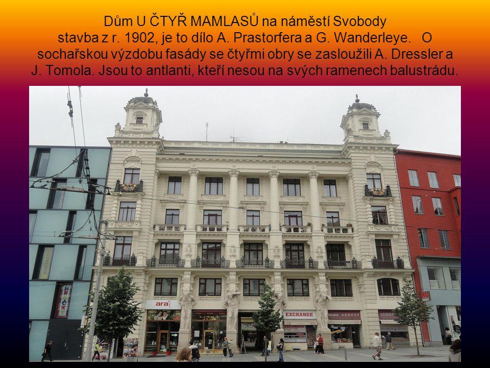 Dům U ČTYŘ MAMLASŮ na náměstí Svobody stavba z r.1902, je to dílo A.
