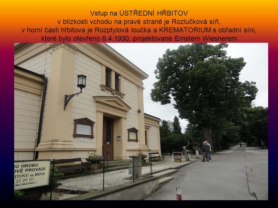 Vstup na ÚSTŘEDNÍ HŘBITOV v blízkosti vchodu na pravé straně je Rozlučková síň, v horní části hřbitova je Rozptylová loučka a KREMATORIUM s obřadní síni, které bylo otevřeno 6.4.1930, projektované Ernstem Wiesnerem