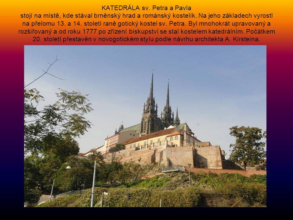 KATEDRÁLA sv.Petra a Pavla stojí na místě, kde stával brněnský hrad a románský kostelík.