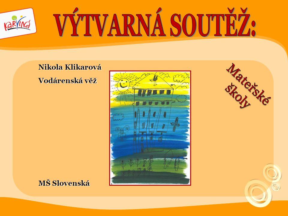 Nikola Klikarová Vodárenská věž MŠ Slovenská