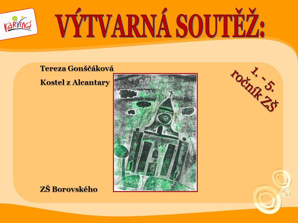 Tereza Gonščáková Kostel z Alcantary ZŠ Borovského
