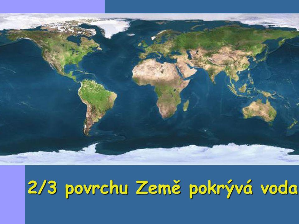 2/3 povrchu Země pokrývá voda