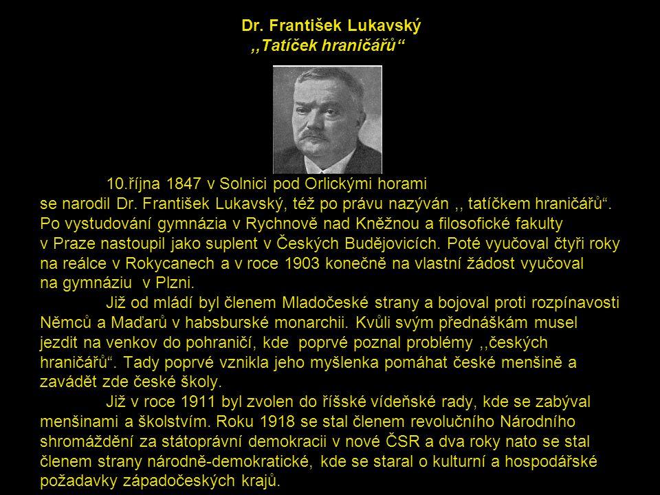 """Dr. František Lukavský,,Tatíček hraničářů"""" 10.října 1847 v Solnici pod Orlickými horami se narodil Dr. František Lukavský, též po právu nazýván,, tatí"""