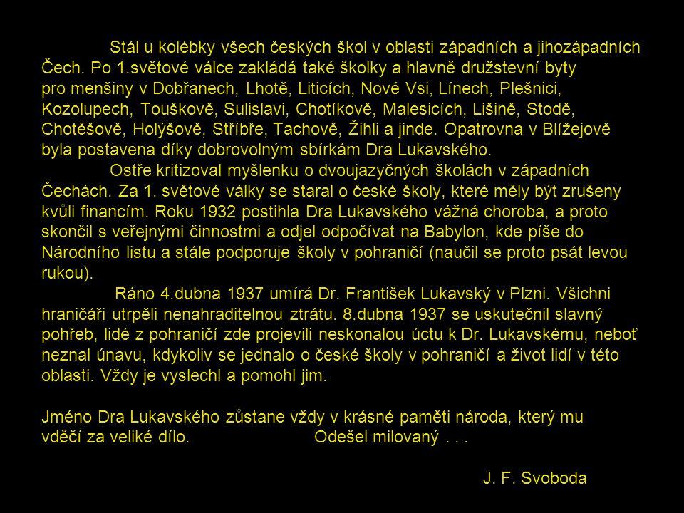 Ředitel Jan František Svoboda Jan František Svoboda je jeden z mužů, kteří se nejvíce zasloužili o vybudování nové školní budovy v Blížejově v roce 1932, pozdější ředitel obecné a měšťanské školy v této budově, autor brožury Boj o českou školu v Blížejově a později vydané brožury 40 let českého školství v Blížejově.