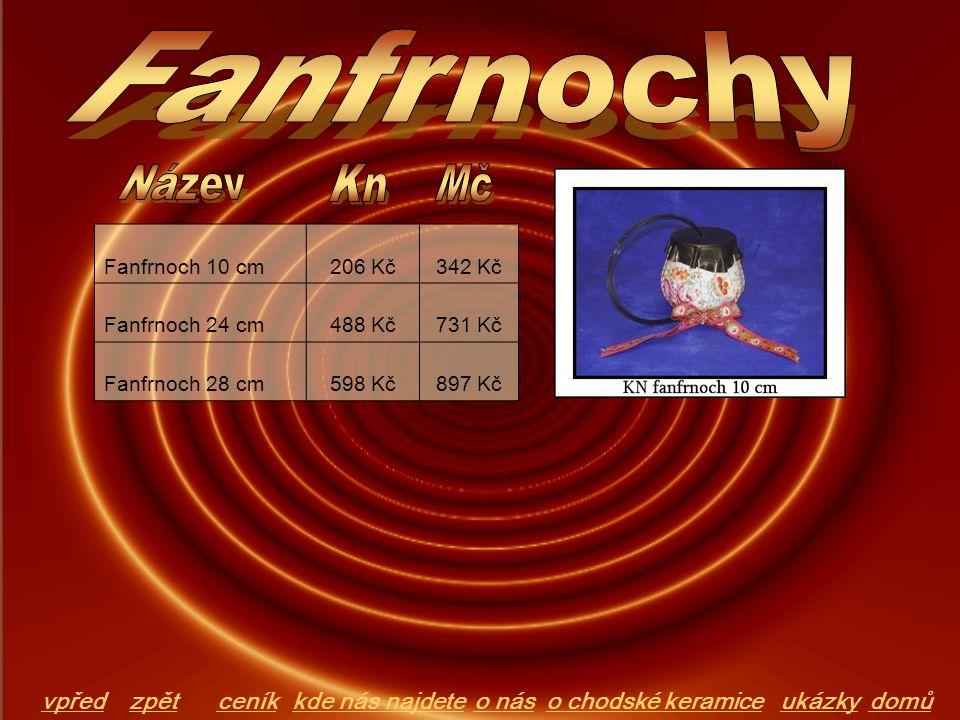 Fanfrnoch 10 cm206 Kč342 Kč Fanfrnoch 24 cm488 Kč731 Kč Fanfrnoch 28 cm598 Kč897 Kč domůo chodské keramiceo násceníkkde nás najdeteukázkyvpředzpět