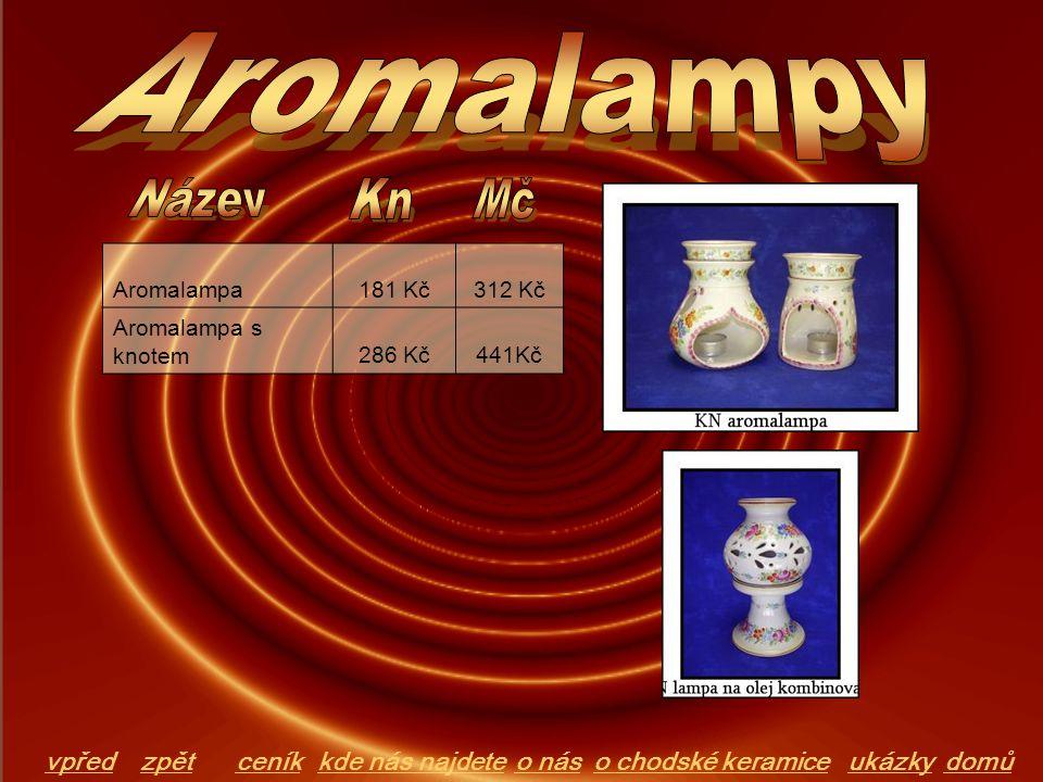 Aromalampa181 Kč312 Kč Aromalampa s knotem286 Kč441Kč domůo chodské keramiceo násceníkkde nás najdeteukázkyvpředzpět