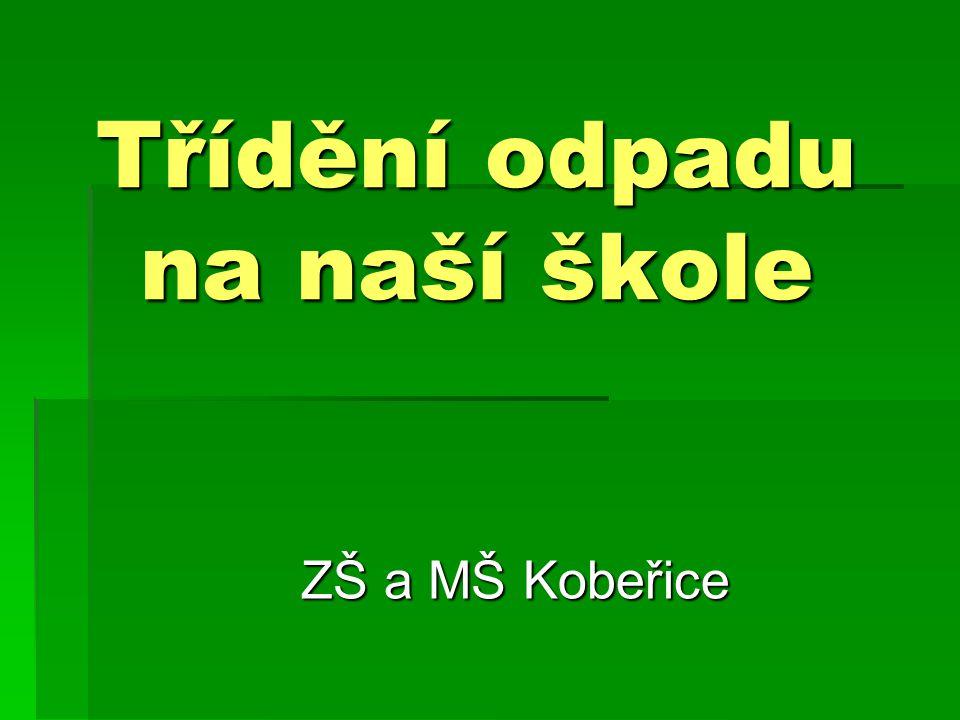 Třídění odpadu na naší škole ZŠ a MŠ Kobeřice