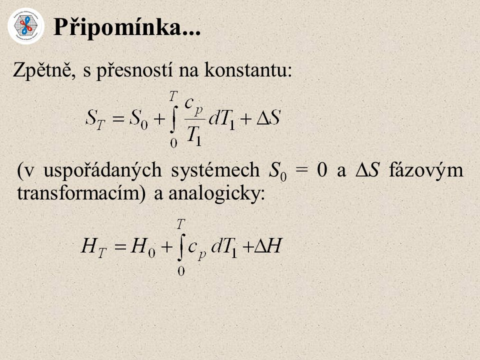 Připomínka... Zpětně, s přesností na konstantu: (v uspořádaných systémech S 0 = 0 a  S fázovým transformacím) a analogicky: