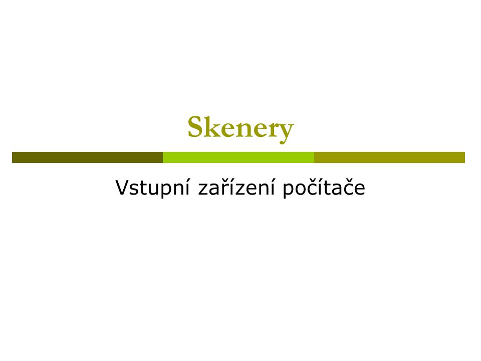 Co to je.Skener je zařízení, které slouží ke snímání předlohy do počítače.