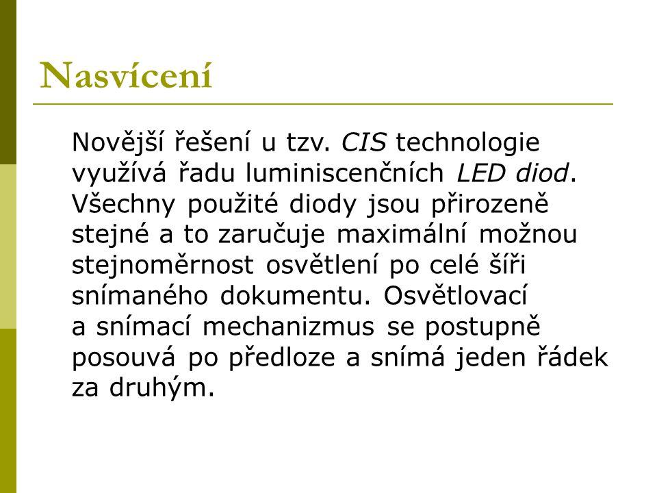 Nasvícení Novější řešení u tzv. CIS technologie využívá řadu luminiscenčních LED diod. Všechny použité diody jsou přirozeně stejné a to zaručuje maxim
