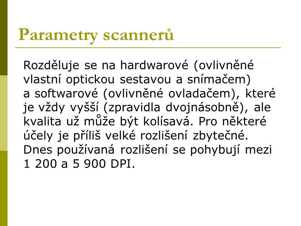 Parametry scannerů Rozděluje se na hardwarové (ovlivněné vlastní optickou sestavou a snímačem) a softwarové (ovlivněné ovladačem), které je vždy vyšší