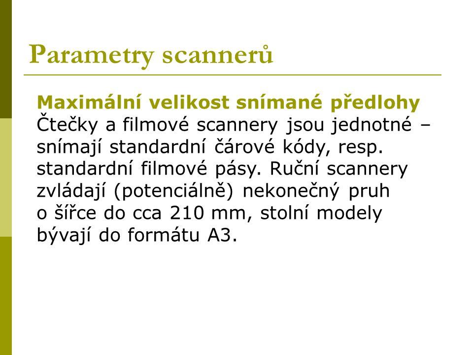 Parametry scannerů Maximální velikost snímané předlohy Čtečky a filmové scannery jsou jednotné – snímají standardní čárové kódy, resp. standardní film