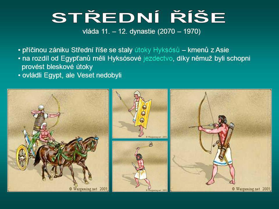 • příčinou zániku Střední říše se staly útoky Hyksósů – kmenů z Asie • na rozdíl od Egypťanů měli Hyksósové jezdectvo, díky němuž byli schopni provést