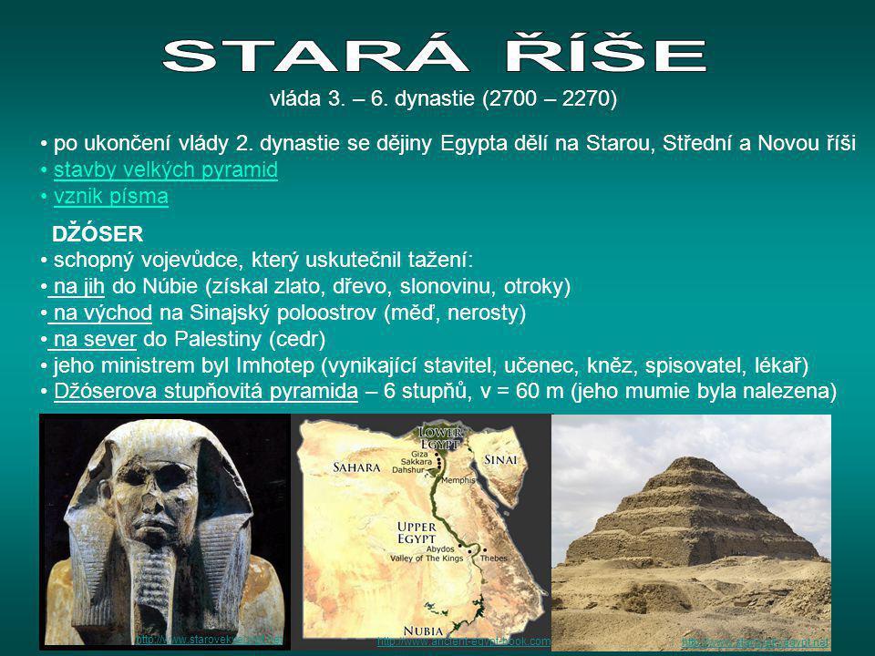 • po ukončení vlády 2. dynastie se dějiny Egypta dělí na Starou, Střední a Novou říši • stavby velkých pyramid • vznik písma DŽÓSER • schopný vojevůdc