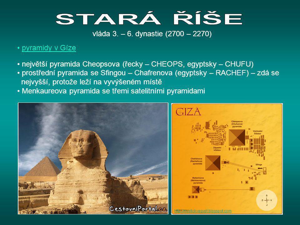 • pyramidy v Gíze • největší pyramida Cheopsova (řecky – CHEOPS, egyptsky – CHUFU) • prostřední pyramida se Sfingou – Chafrenova (egyptsky – RACHEF) –
