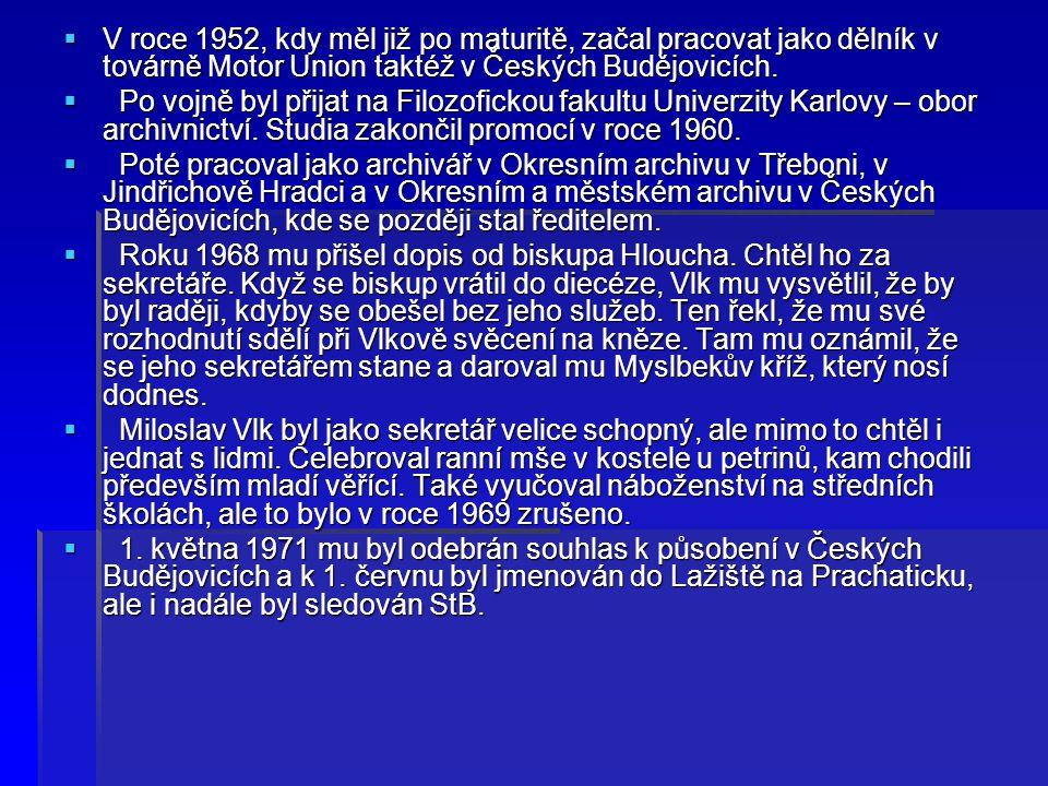  Na dušičky roku 1972 bylo Vlkovi oznámeno, že v Lažišti skončil a mši svatou už tu nemůže sloužit.