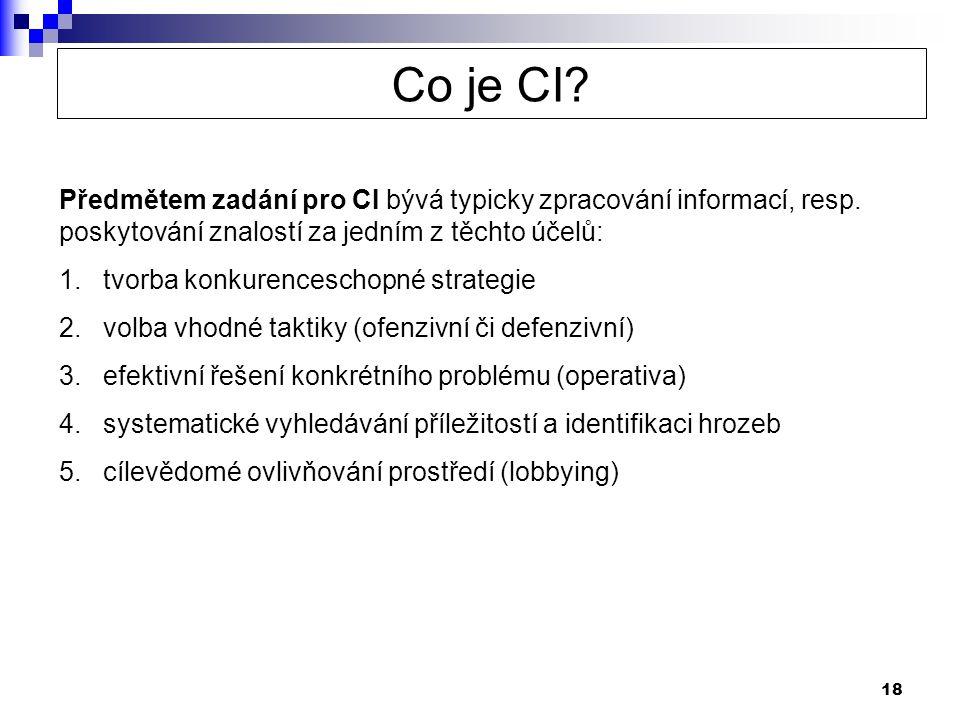 18 Předmětem zadání pro CI bývá typicky zpracování informací, resp.
