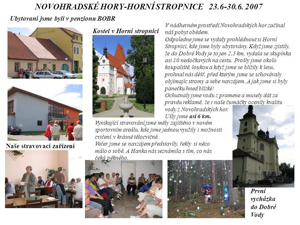 NOVOHRADSKÉ HORY-HORNÍ STROPNICE 23.6-30.6.