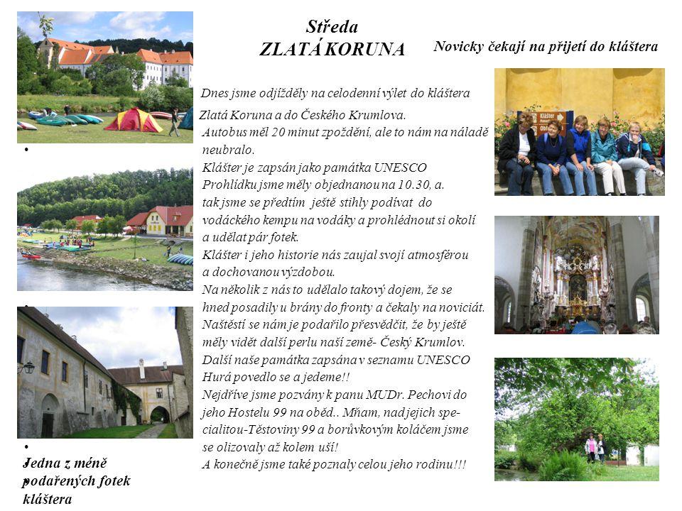 Středa ZLATÁ KORUNA • • Dnes jsme odjížděly na celodenní výlet do kláštera • Zlatá Koruna a do Českého Krumlova.