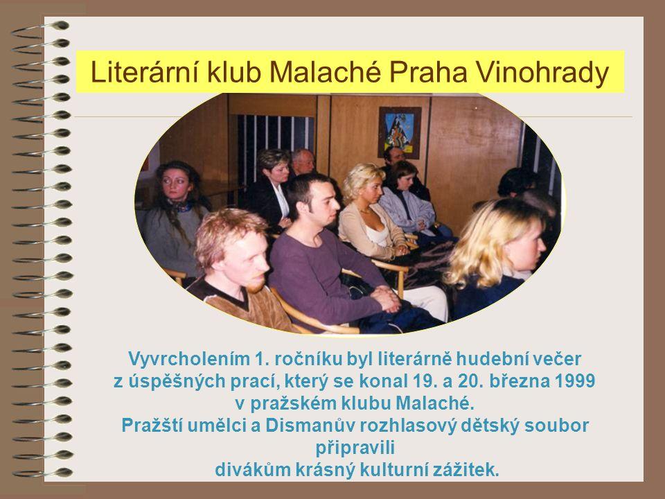 Vyvrcholením 1. ročníku byl literárně hudební večer z úspěšných prací, který se konal 19. a 20. března 1999 v pražském klubu Malaché. Pražští umělci a