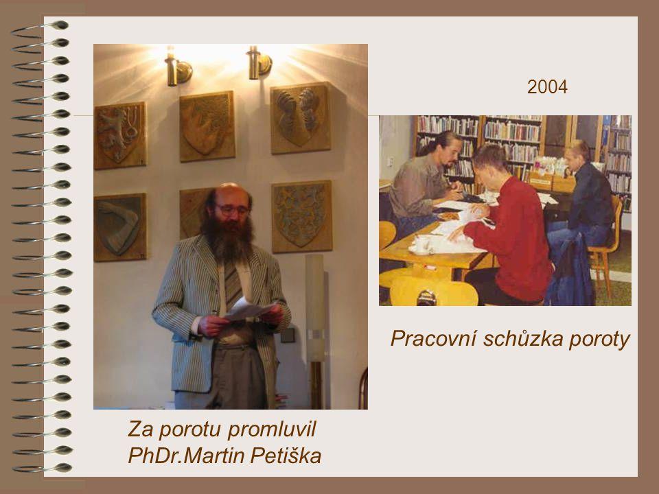 Pracovní schůzka poroty Za porotu promluvil PhDr.Martin Petiška 2004