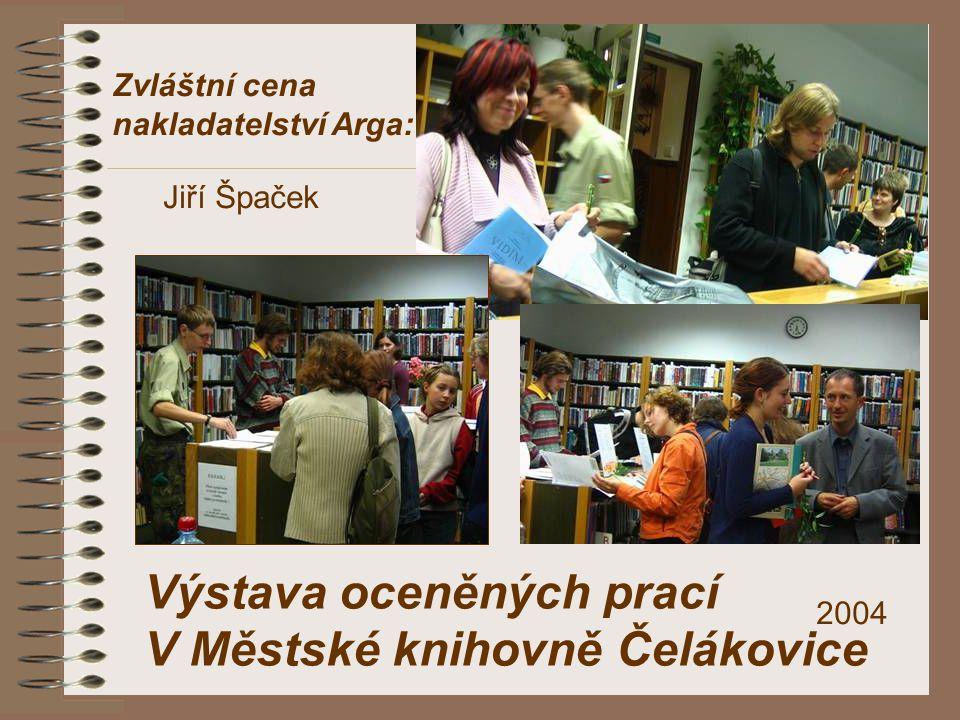 Zvláštní cena nakladatelství Arga: Jiří Špaček Výstava oceněných prací V Městské knihovně Čelákovice 2004