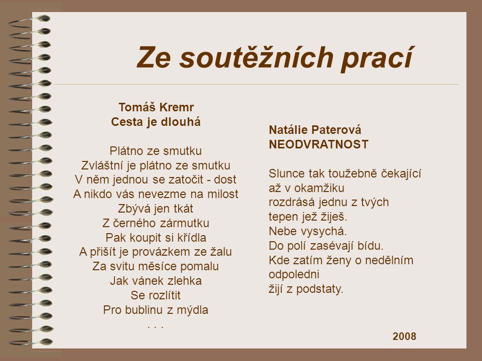 Tomáš Kremr Cesta je dlouhá Plátno ze smutku Zvláštní je plátno ze smutku V něm jednou se zatočit - dost A nikdo vás nevezme na milost Zbývá jen tkát