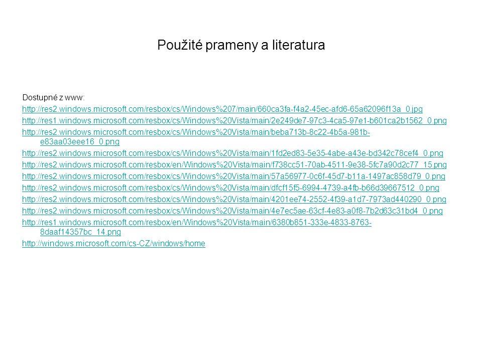 Použité prameny a literatura Dostupné z www: http://res2.windows.microsoft.com/resbox/cs/Windows%207/main/660ca3fa-f4a2-45ec-afd6-65a62096f13a_0.jpg h