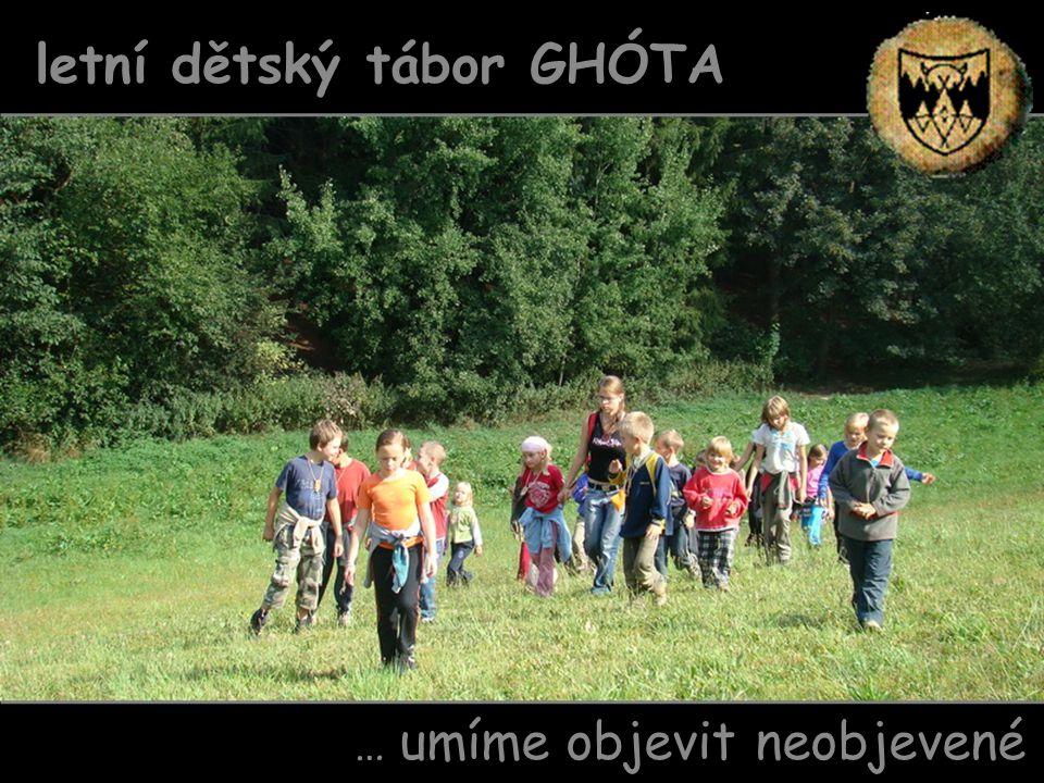 … umíme objevit neobjevené letní dětský tábor GHÓTA