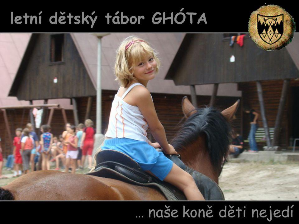 … naše koně děti nejedí letní dětský tábor GHÓTA