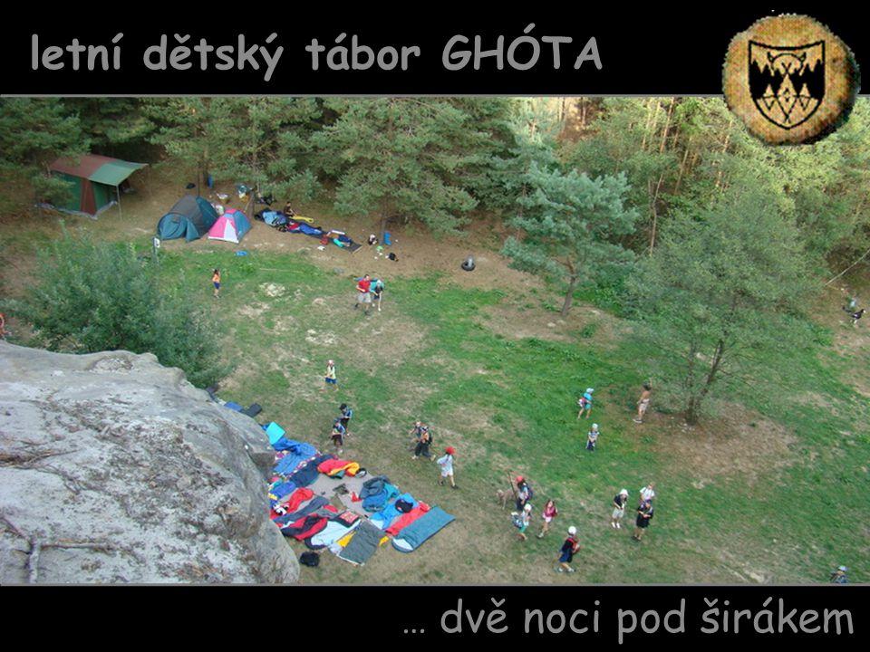 … dvě noci pod širákem letní dětský tábor GHÓTA