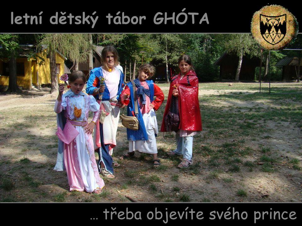 … třeba objevíte svého prince letní dětský tábor GHÓTA