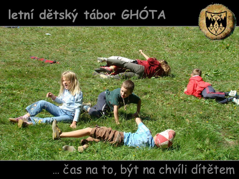 … čas na to, být na chvíli dítětem letní dětský tábor GHÓTA
