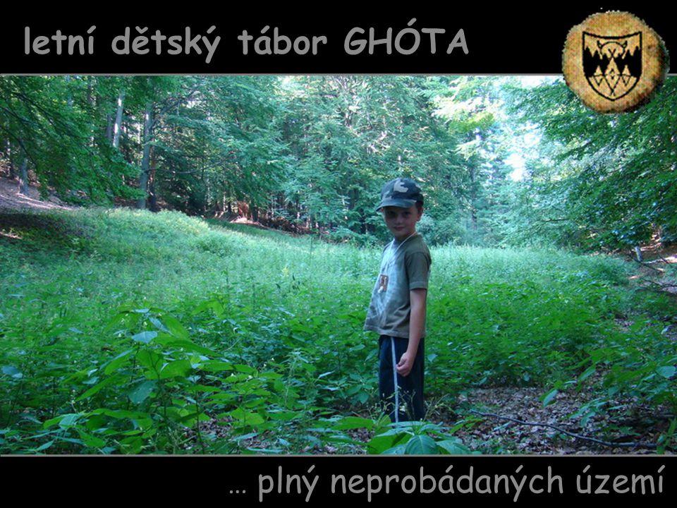 … plný neprobádaných území letní dětský tábor GHÓTA