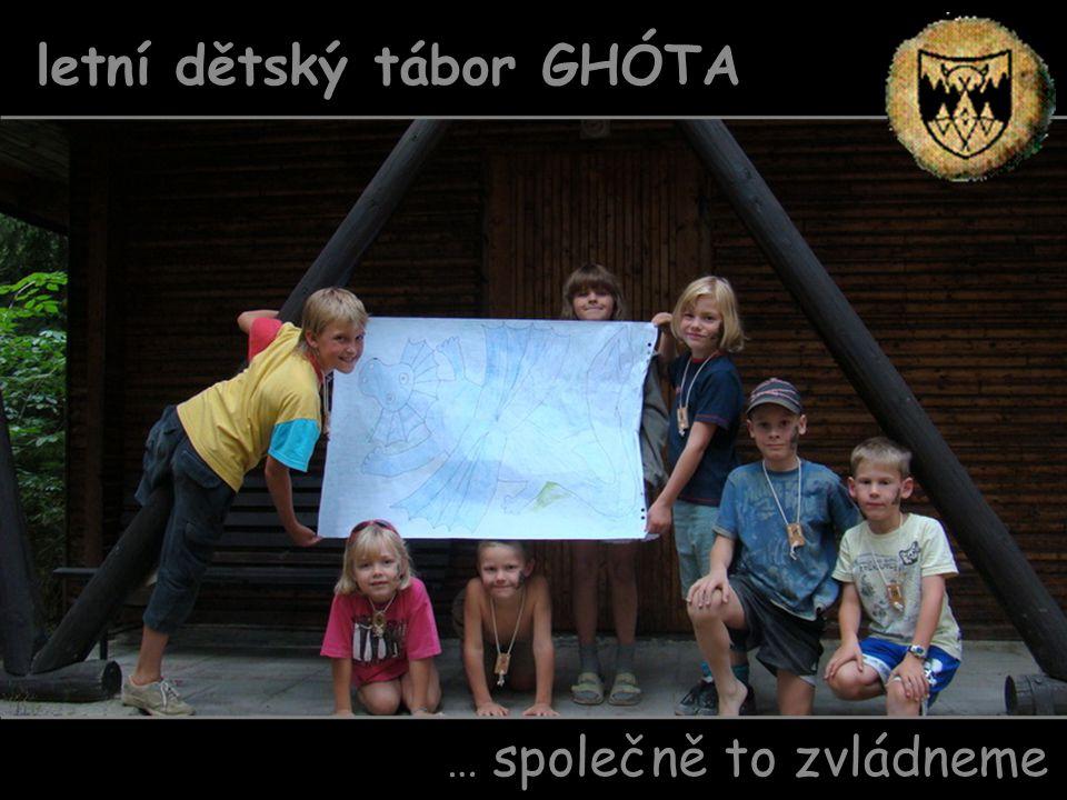 … společně to zvládneme letní dětský tábor GHÓTA
