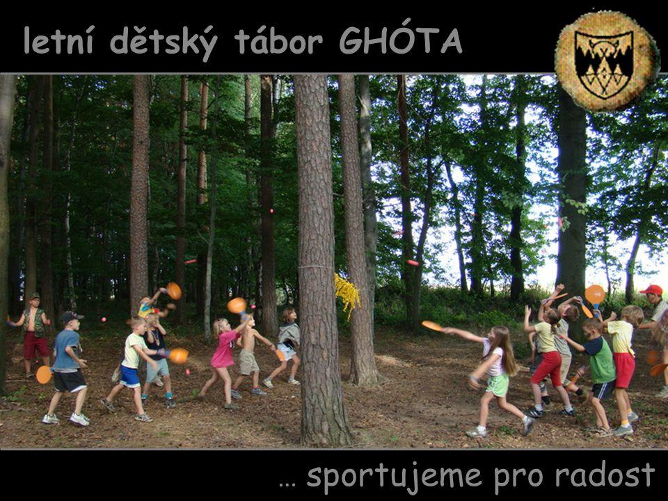 … sportujeme pro radost letní dětský tábor GHÓTA