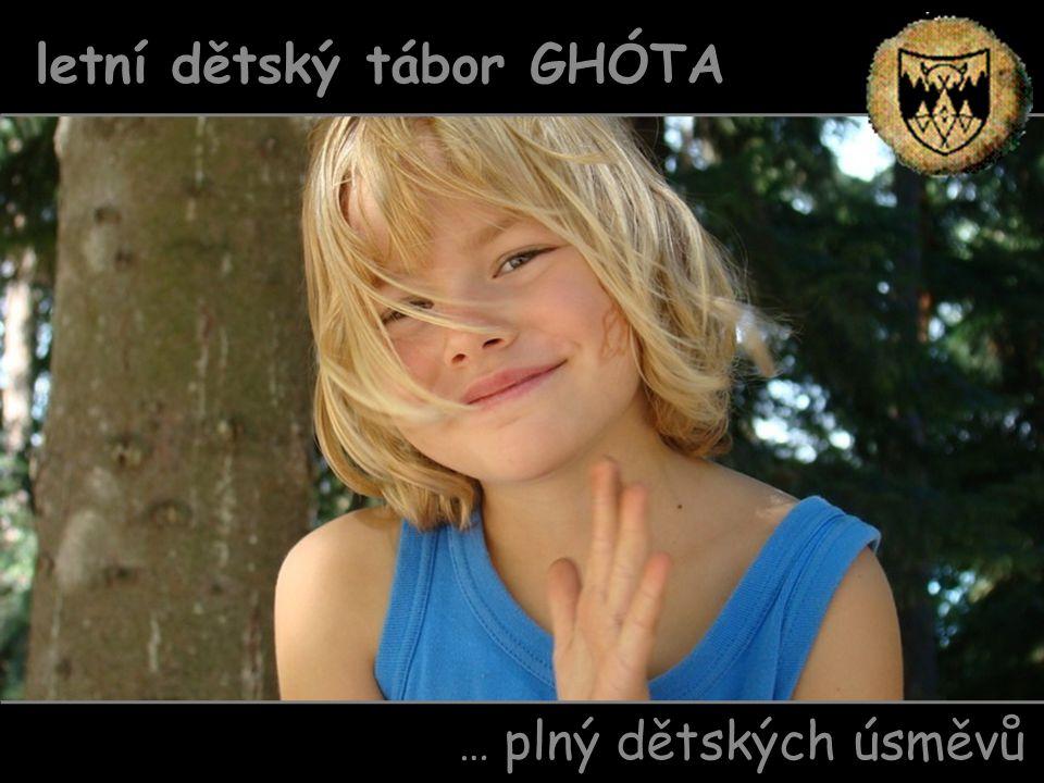 … plný dětských úsměvů letní dětský tábor GHÓTA