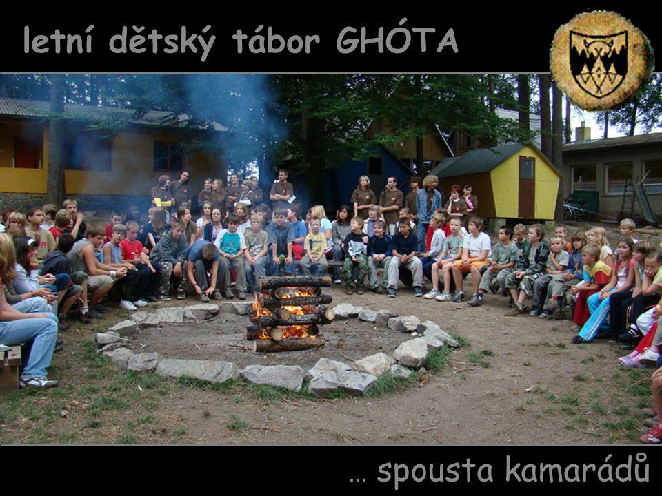 Ghóta letní dětský tábor … spousta kamarádů letní dětský tábor GHÓTA