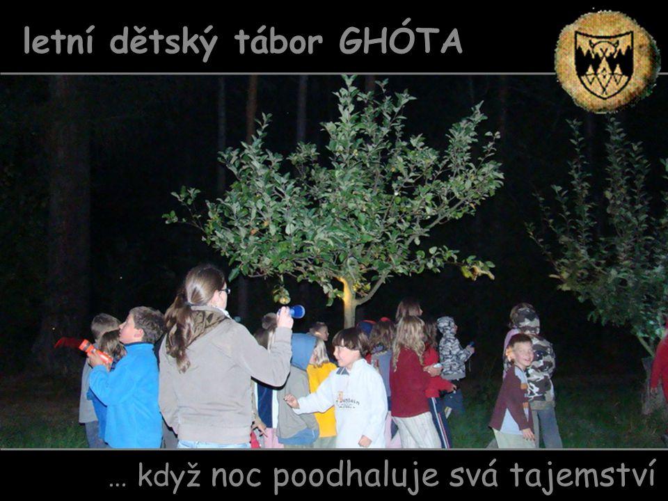 … když noc poodhaluje svá tajemství letní dětský tábor GHÓTA