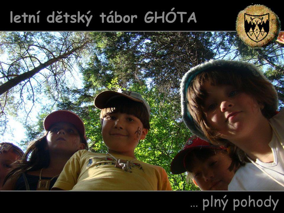 … plný pohody letní dětský tábor GHÓTA