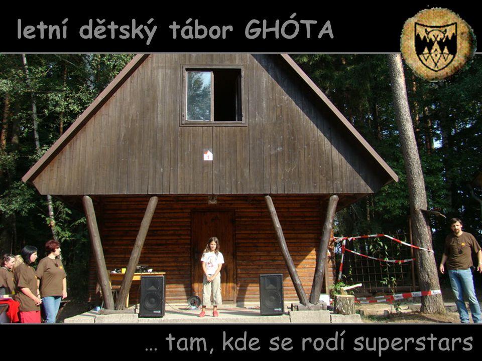 … tam, kde se rodí superstars letní dětský tábor GHÓTA