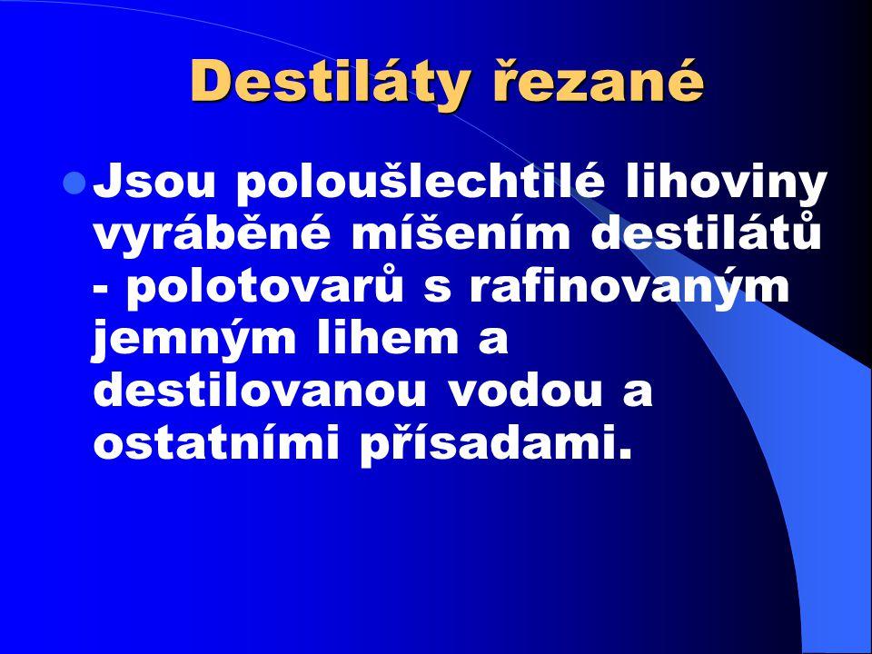Druhy destilátu podle surovin …do 3 let ….3 až 8 let ….do 10 let V.O.