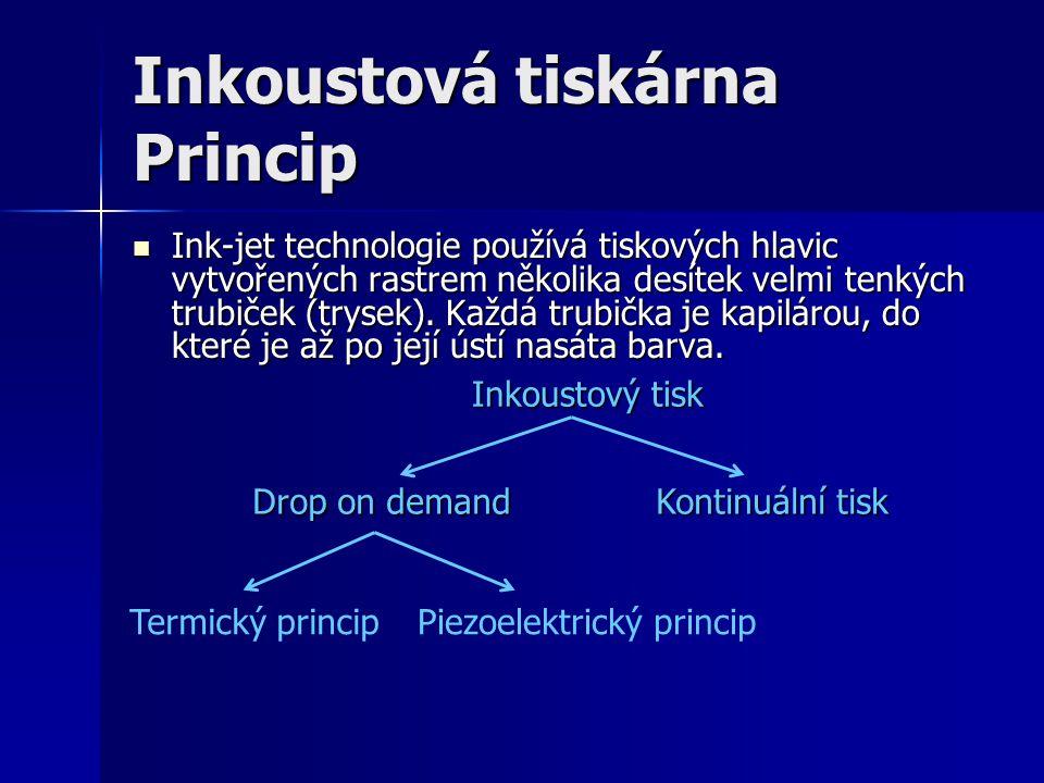 Inkoustová tiskárna Princip  Ink-jet technologie používá tiskových hlavic vytvořených rastrem několika desítek velmi tenkých trubiček (trysek). Každá
