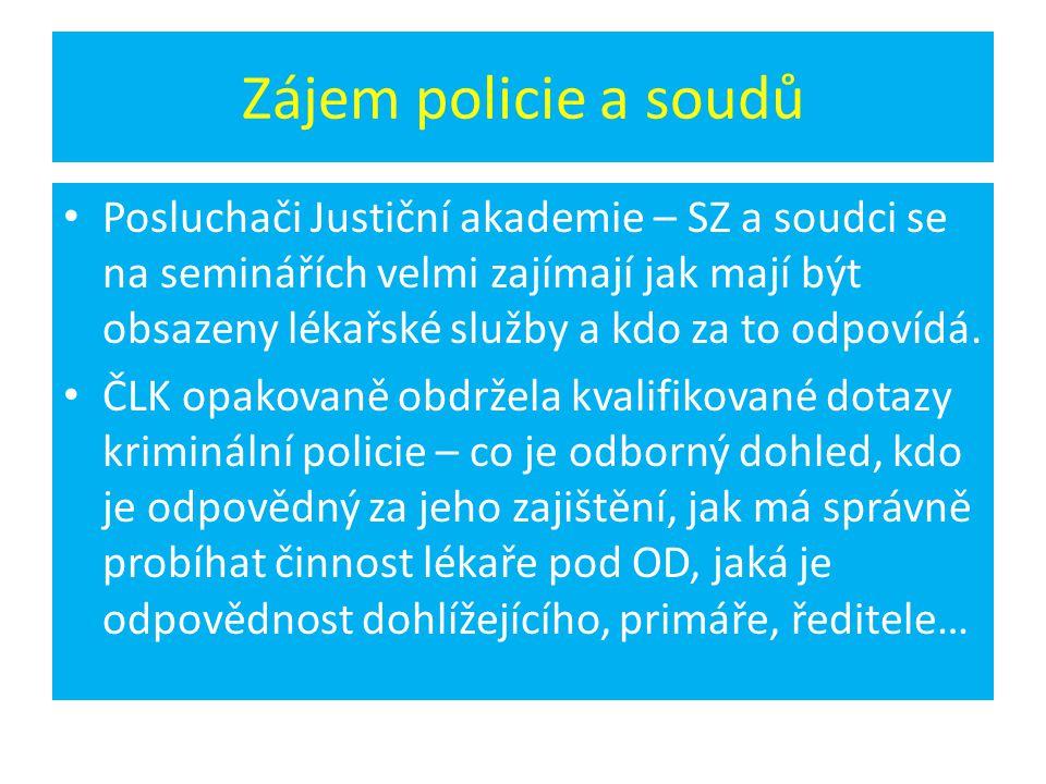 Zájem policie a soudů • Posluchači Justiční akademie – SZ a soudci se na seminářích velmi zajímají jak mají být obsazeny lékařské služby a kdo za to o