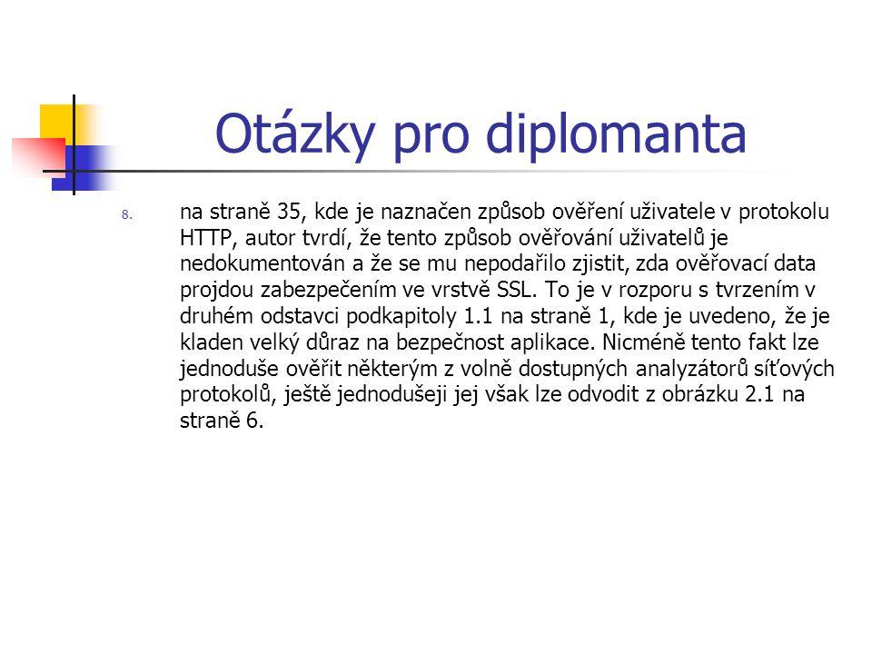 Otázky pro diplomanta 8. na straně 35, kde je naznačen způsob ověření uživatele v protokolu HTTP, autor tvrdí, že tento způsob ověřování uživatelů je