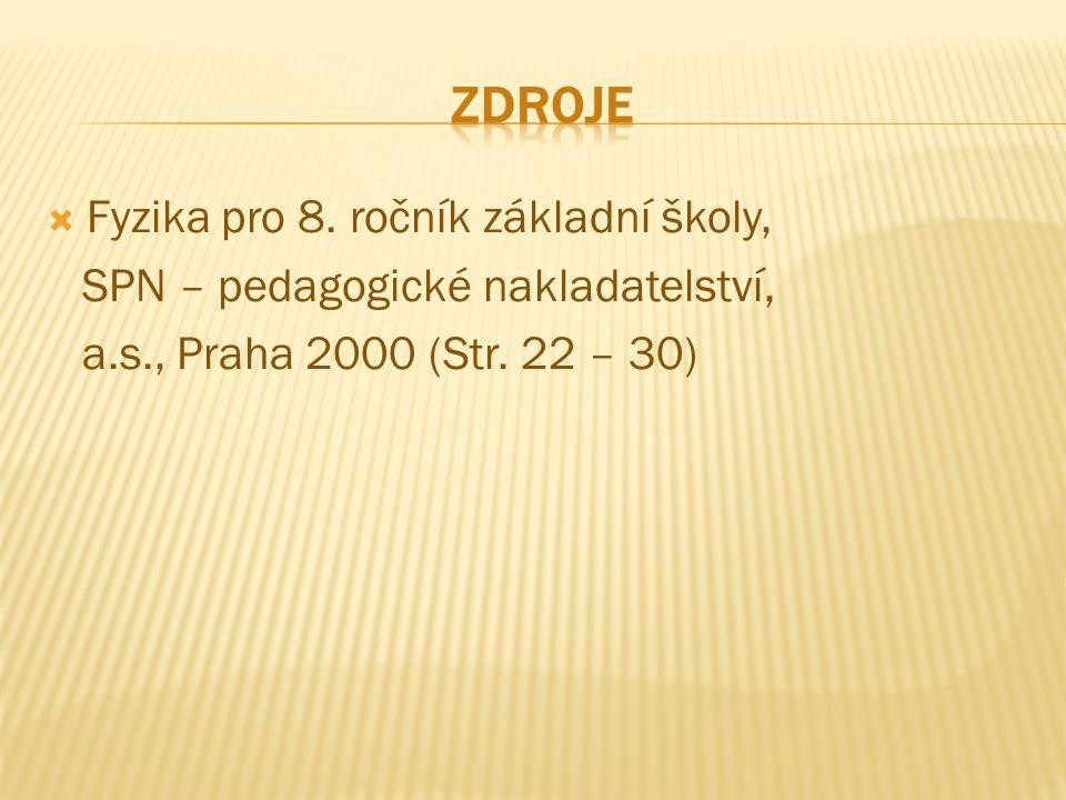  Fyzika pro 8. ročník základní školy, SPN – pedagogické nakladatelství, a.s., Praha 2000 (Str. 22 – 30)