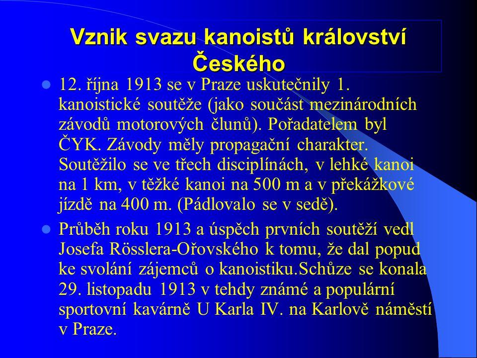  předsedou byl Josef Rössler-Ořovský, místopředsedou Zakládajícími členy byly ČYK Praha, ČYK České Budějovice a Veslařský klub Blesk.