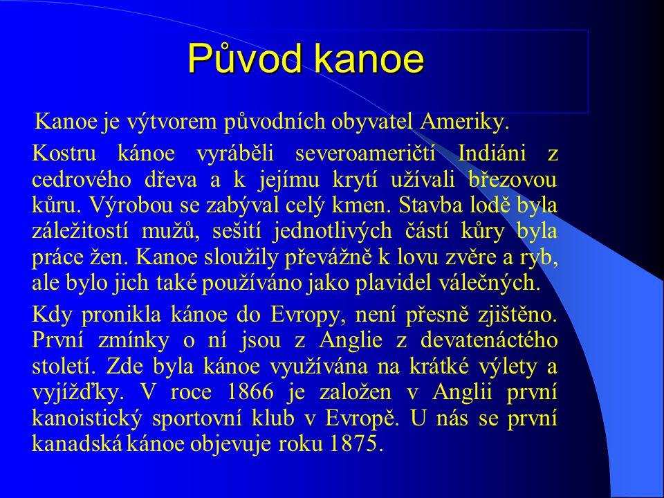 Původ kajaku Kajak je spjat s eskymáckou kulturou.