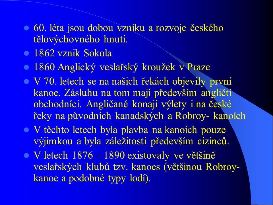  1876 přivezl štolba hraběte Kinského první skutečnou kanoi, se kterou se projížděl v Chocni po Orlici.